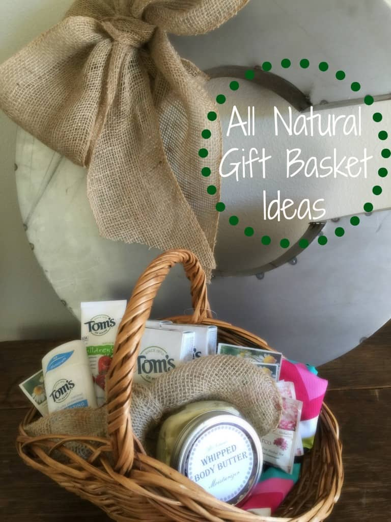 All Natural Gift Basket Ideas Half Crazy Mama