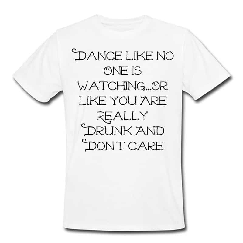 dancelike_no_one_is_watching_shirt